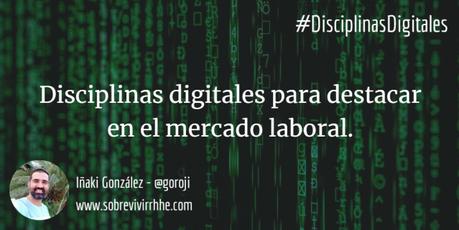 Disciplinas digitales para destacar en el mercado laboral.