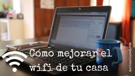Cómo mejorar el wifi de tu casa