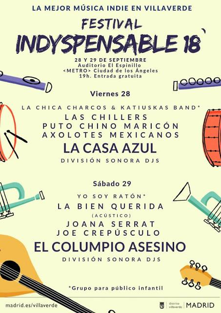 Indyspensable Madrid 2018: La Casa Azul, El Columpio Asesino, Joe Crepúsculo, La Bien Querida, Joana Serrat, Las Chillers, Axolotes Mexicanos...