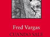 Reseña: Cuando sale reclusa Fred Vargas (Siruela, 2018)
