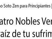Budismo Soto para Principiantes. Cuatro Nobles Verdades raíz sufrimiento