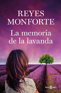 Reyes Monforte: La Memoria de la Lavanda