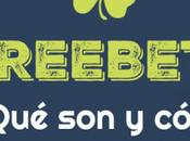Freebets apuestas gratis: ¿Qué cómo utilizarlas?