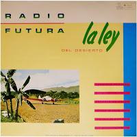RADIO FUTURA - LA LEY DEL DESIERTO / LA LEY DEL MAR