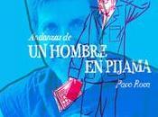 Andanzas hombre pijama, Paco Roca