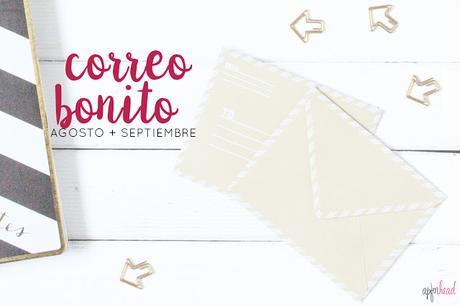 Correo Bonito: Agosto + Septiembre