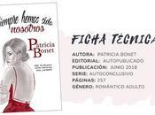 Reseña: SIEMPRE HEMOS SIDO NOSOTROS Patricia Bonet