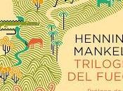 Trilogía fuego. Henning Mankell.