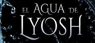 Reseña | El agua de Lyosh (Volumen IV El Ocaso del Sol)