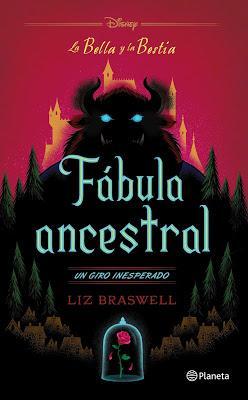 Reseña: La Bella y la Bestia. Fábula ancestral de Liz Braswell
