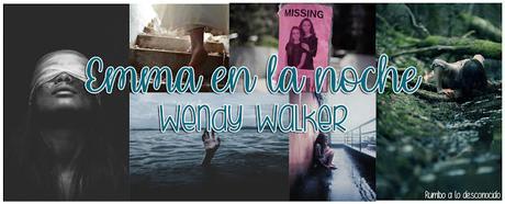 Reseña | Emma en la noche ~ Wendy Walker