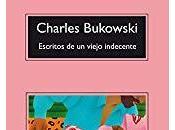 Escritos viejo indecente, Charles Bukowski
