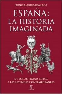 """""""España: la historia imaginada"""", de Mónica Arrizabalaga"""