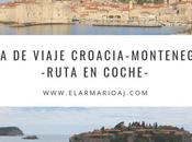 Guía viaje Croacia-Montenegro Ruta coche