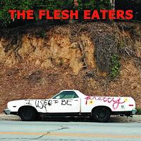The Flesh Eaters, I Used To Be Pretty