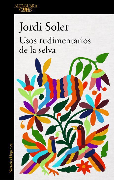 Usos rudimentarios de la selva de Jordi Soler