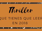 Thriller tienes leer Edición 2018