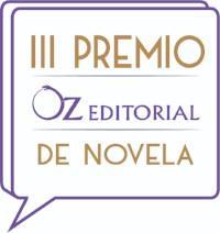 OZ EDITORIAL CONVOCA EL III PREMIO OZ DE NOVELA: