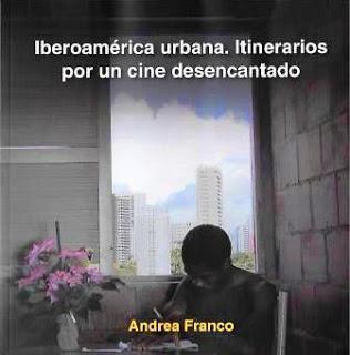 Iberoamérica urbana. Itinerarios por un cine desencantado