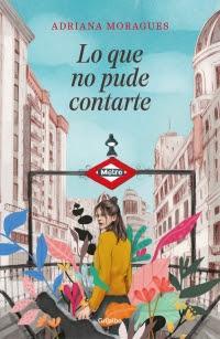 Reseña: Lo que no pude contarte de Adriana Moragues (Grijalbo, octubre 2018)