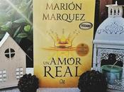 Reseña Amor Real Marión Marquez