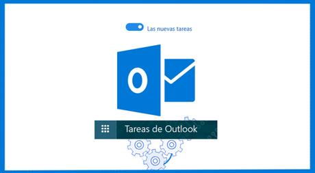 Programa facilmente tus actividades con las nuevas tareas en Outlook