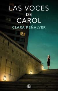 Reseña: Las voces de Carol de Clara Peñalver (Ediciones B, octubre 2018)