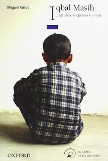 Reseña: Iqbal Masih, lágrimas, sorpresas y coraje de  Miguel Griot (Oxford, 2018)
