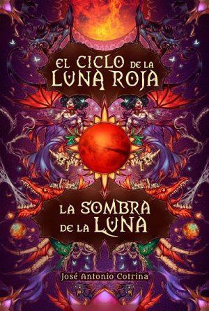José Antonio Cotrina: Trilogía de El ciclo de la Luna Roja