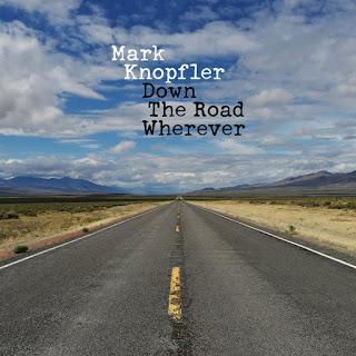 Mark Knopfler Down the Road Wherever (2018) Mark Knopfler da un paso hacia adelante en sus composiciones, con una esencia intacta
