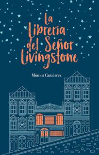 Reseña | La librería del señor Livingstone ~ Mónica Gutiérrez