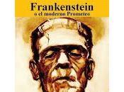 Frankenstein moderno Prometeo Mary Shelley