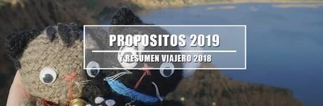 2018 un año de viajes + propósitos 2019