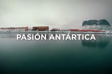 Pasion Antartica una serie web sobre jóvenes científicos en la Antártida