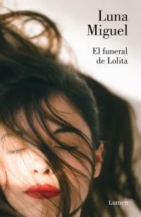 Reseña: El funeral de Lolita de Luna Miguel (Lumen, noviembre 2018)