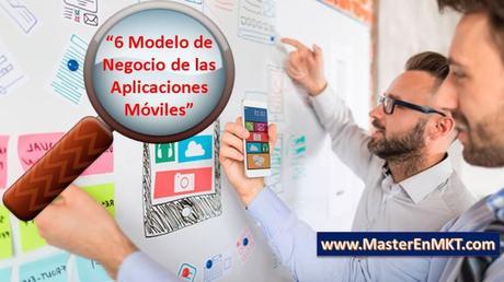 modelo de negocio de una aplicacion movil,  modelo canvas para una aplicacion movil,  modelo financiero de una aplicacion,  viabilidad de una aplicacion movil,  modelos de negocio de app moviles,  distribucion de una aplicacion movil,  como financiar una aplicacion movil,  modelo de monetizacion de apps