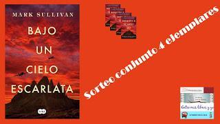 SORTEO CONJUNTO BAJO UN CIELO ESCARLATA (MARK SULLIVAN)