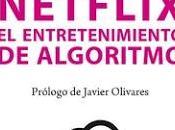 Paradigma Netflix; entretenimiento algoritmo