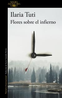 Flores sobre el infierno, de Ilaria Tuti