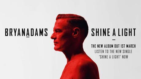 Bryan Adams está de vuelta con 'Shine a Light'