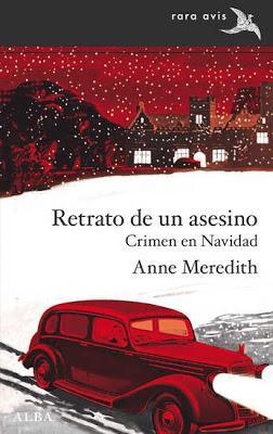 Reseña: Retrato de un asesino. Crimen en Navidad de Anne Meredith (Alba Editorial, 21 de noviembre 2018)