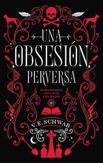Una obsesión perversa - Victoria Schwab