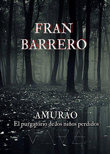 Amurao: El purgatorio de los niños perdidos – Fran Barrero