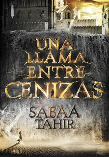 Reseña   Una llama entre cenizas ~ Sabaa Tahir