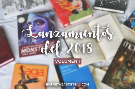 Los lanzamientos del 2018 que hicieron mi año (vol. I)