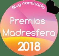 #PremiosMadresfera2018: ¡mi blog está nominado!
