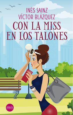 Reseña: Con la miss en los talones de de Inés Sainz y Víctor Blázquez (Versátil ediciones, noviembre 2018)