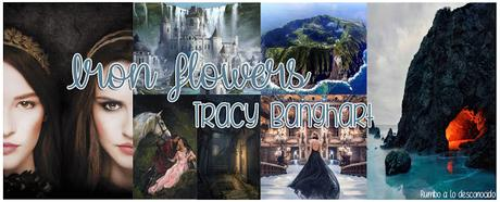Reseña | Iron Flowers ~ Tracy Banghart