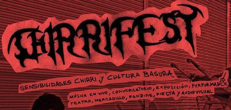 CHIRRI FEST 2019 / Sensibilidades Chirri y Cultura Basura