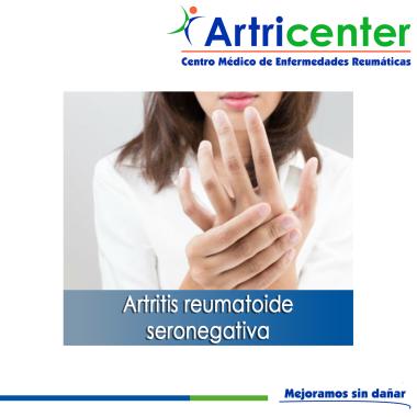Artricenter: Tipo de artritis (artritis reumatoide seronegativa)